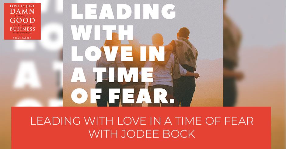 LIJ 15 | Leadership During Fear