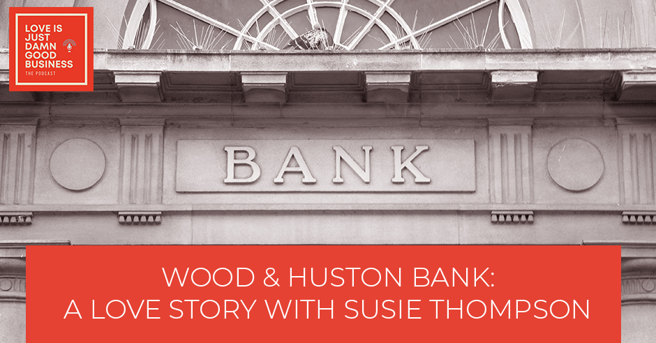 LIJ 22 | Wood & Huston Bank