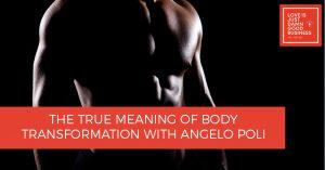LIJ 44 | Body Transformation