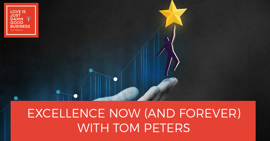 LIJ 55 Tom Peters |Excellence Now