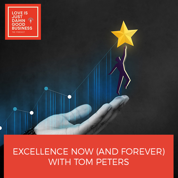LIJ 55 Tom Peters | Excellence Now