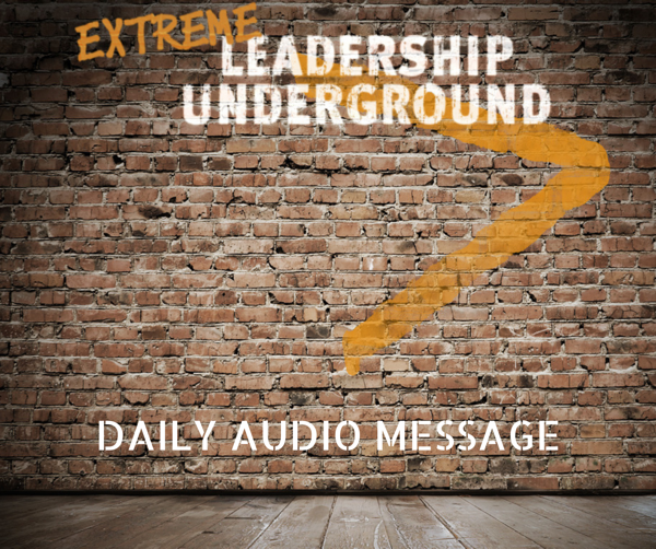 Extreme Leadership Underground Daily Audio message web
